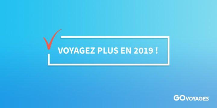 voyage 2019 - blog go voyages